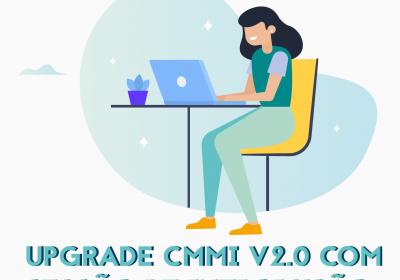 Upgrade CMMI V2.0 com Sessão de Introdução